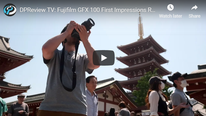 DPReview TV: Fujifilm GFX 100 First Impressions Review